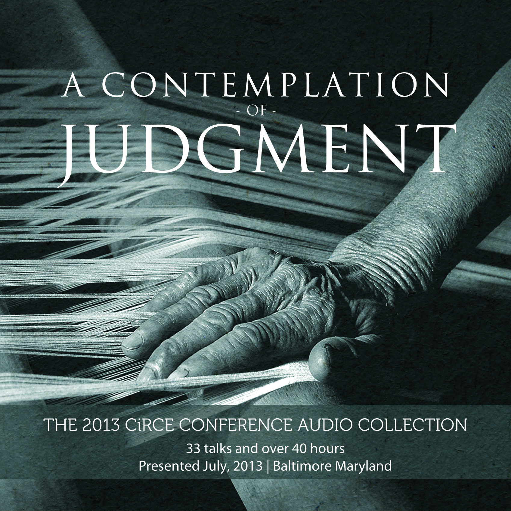 A Contemplation of Judgment: The 2013 Conference Audio Collection