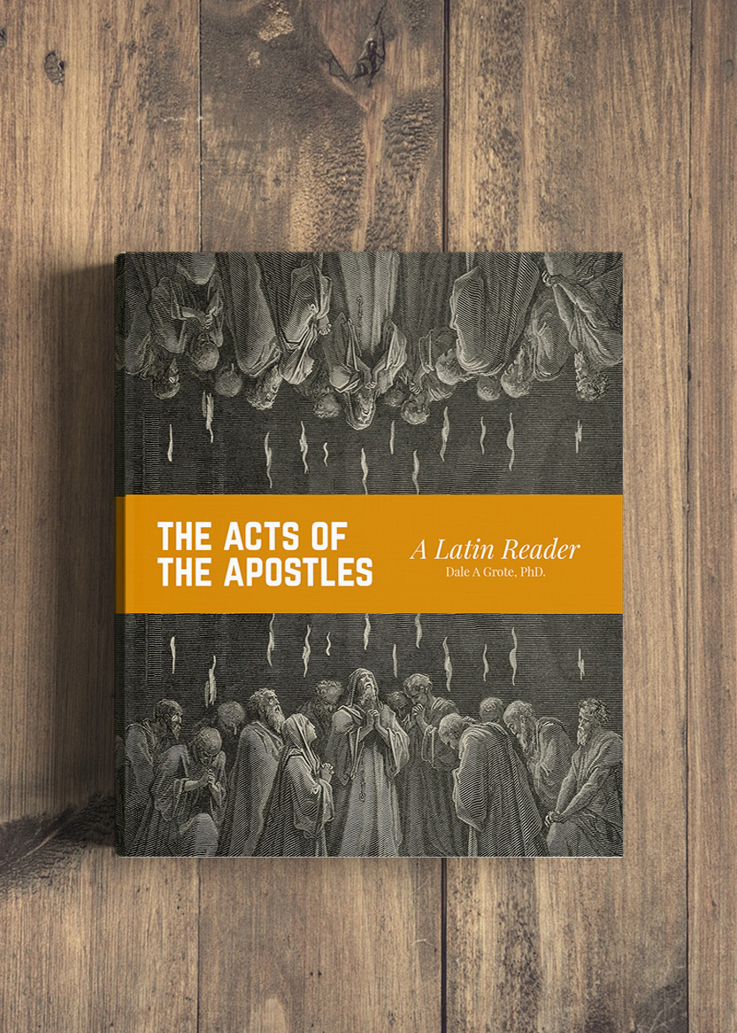 The Acts of The Apostles - A Latin Reader