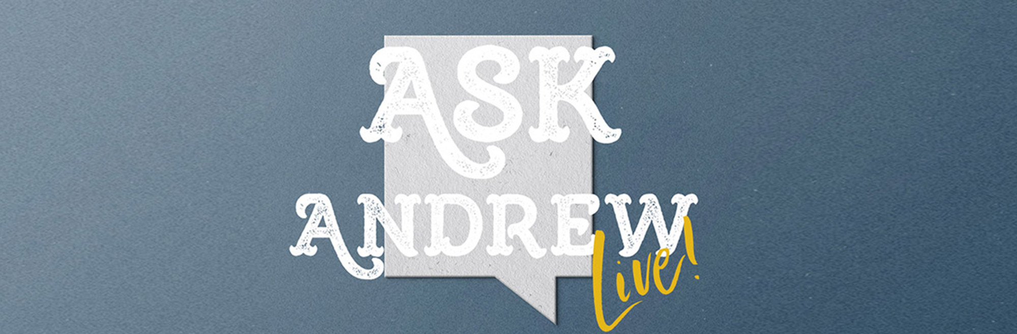 Ask Andrew Live