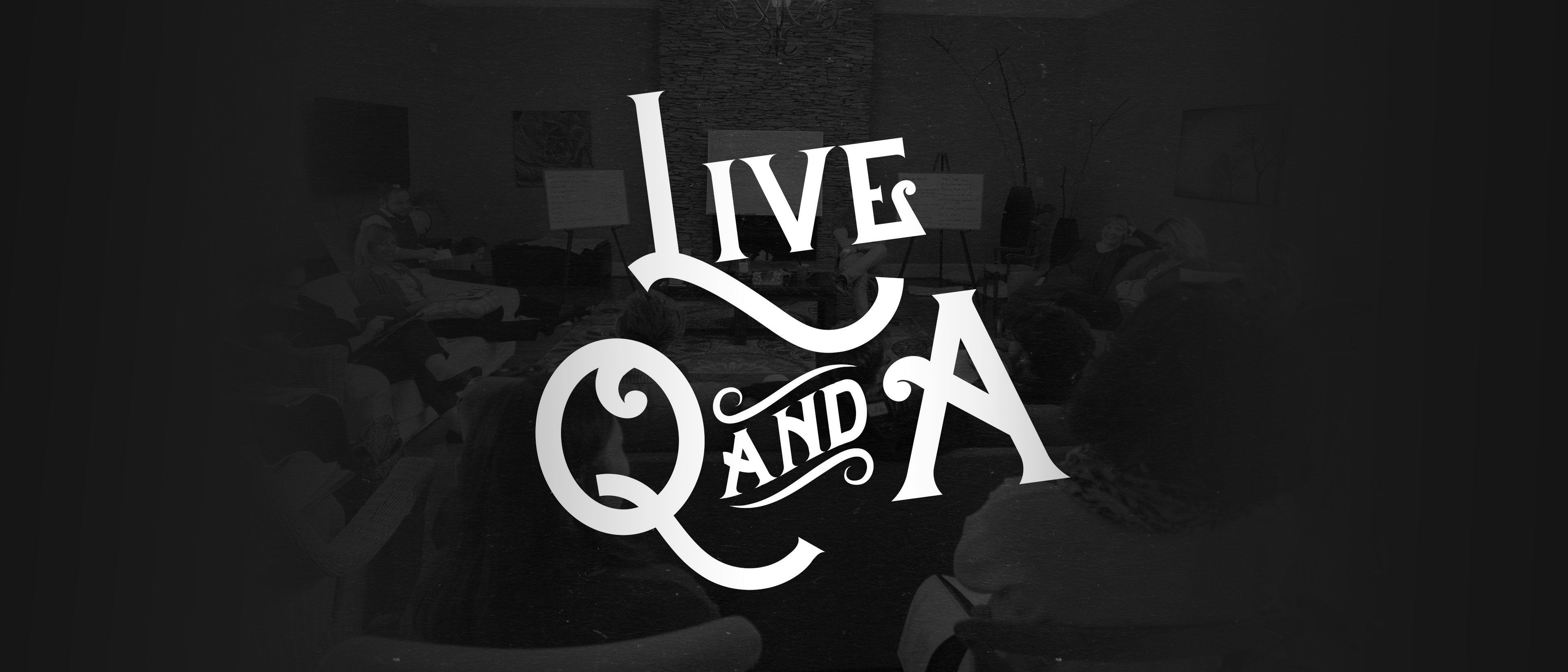 Live Q&As!