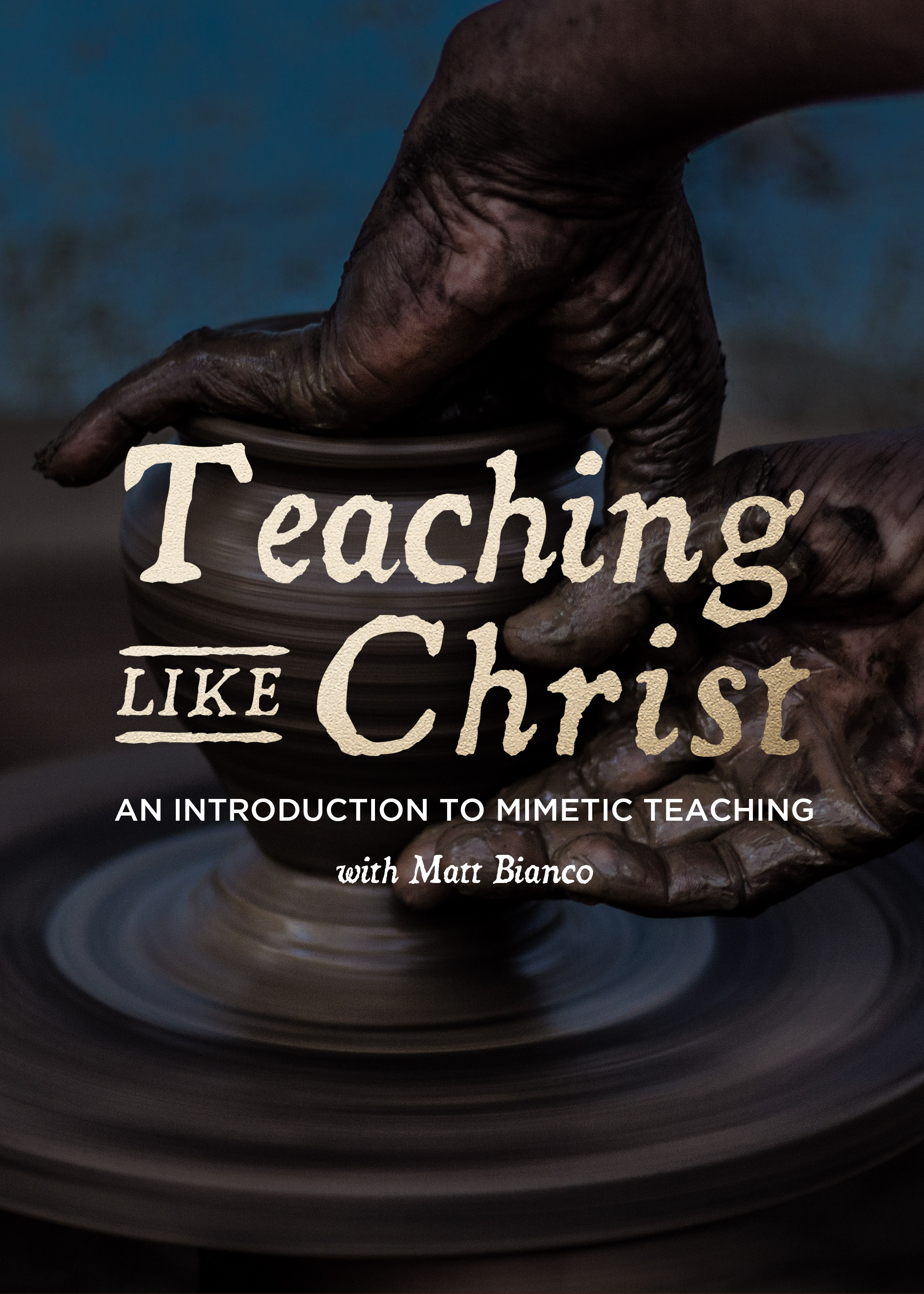 Teaching Like Christ: Mimetic Introduction - Webinar Recording