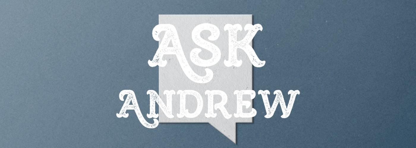 Ask Andrew: On Adequacy