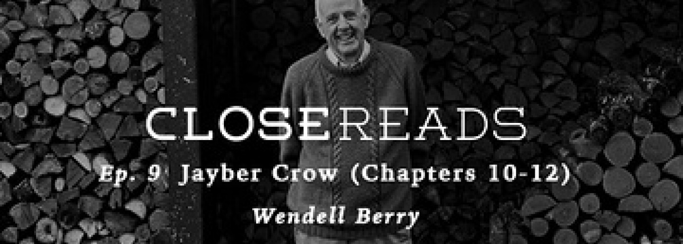 Close Reads #9: Jayber Crow Chapters 10-12