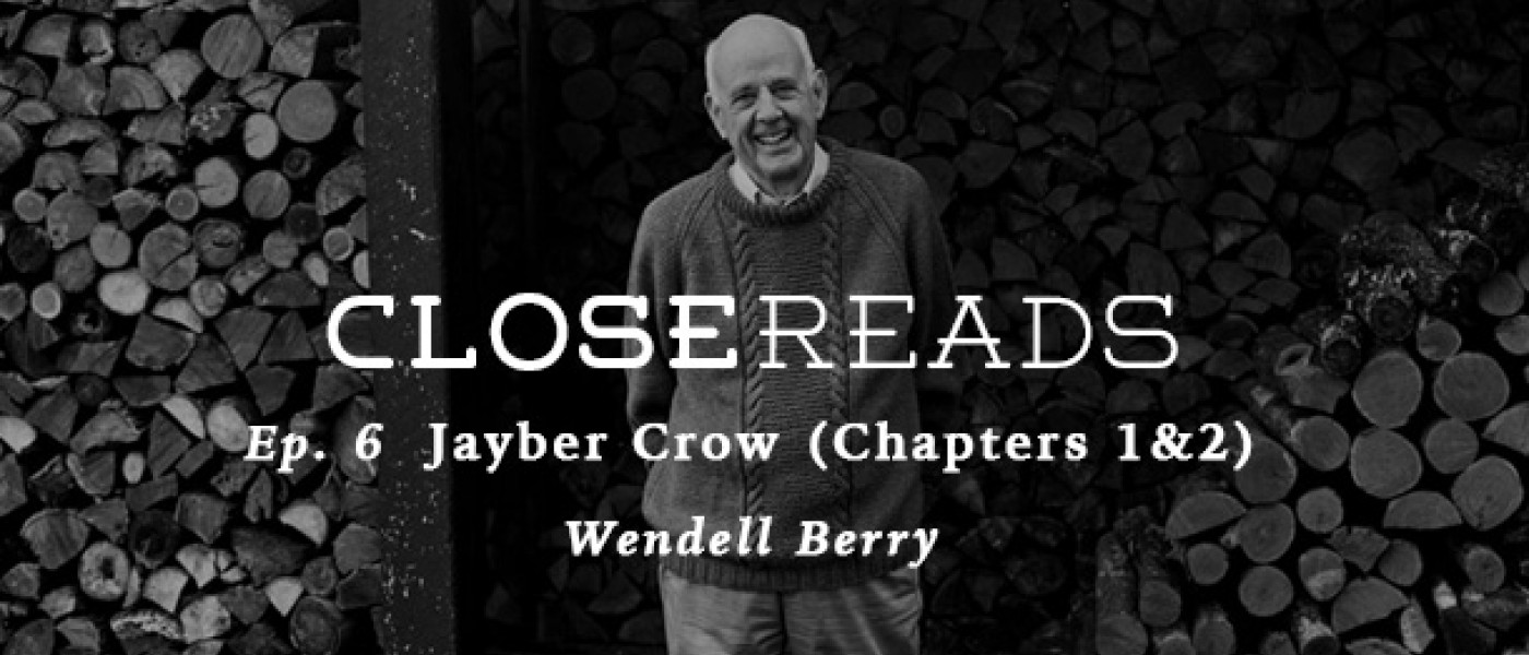 Close Reads #6: Jayber Crow Chapters 1-2