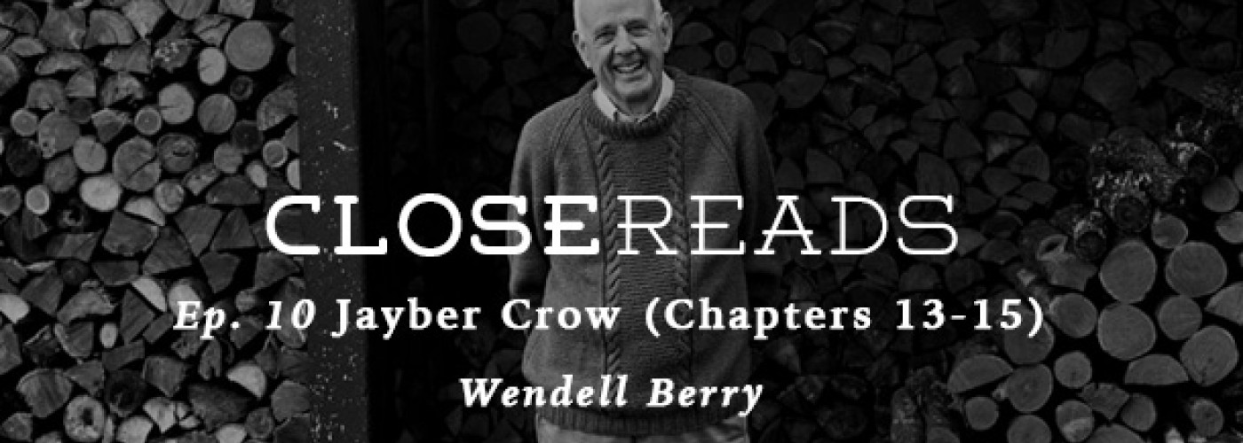 Close Reads #10: Jayber Crow Chapters 13-15