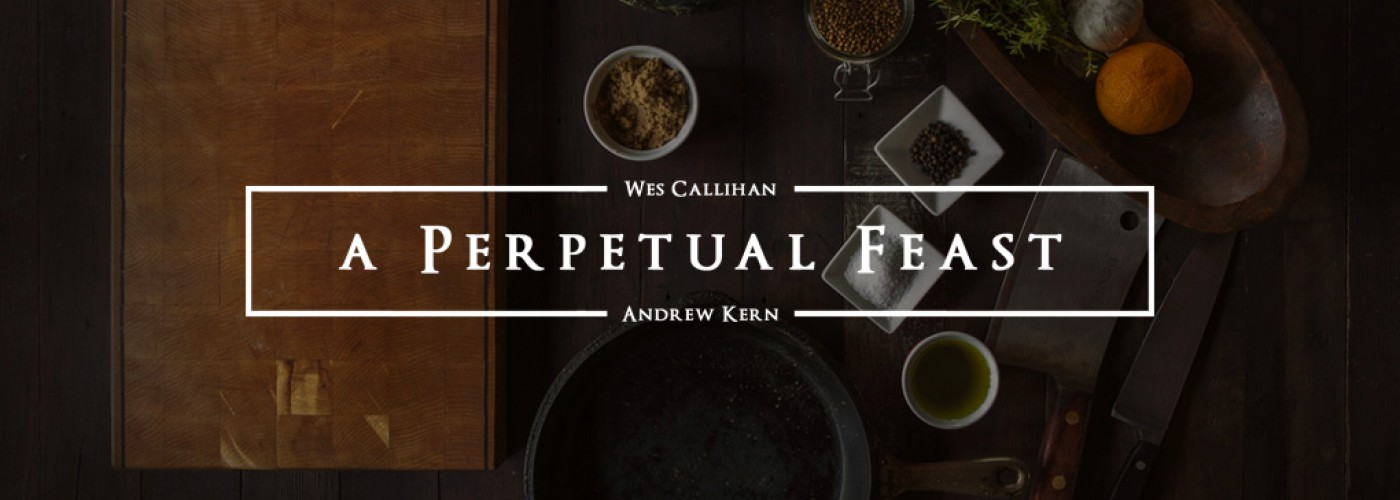 A Perpetual Feast #1: Talking Homer with Wes Callihan and Andrew Kern