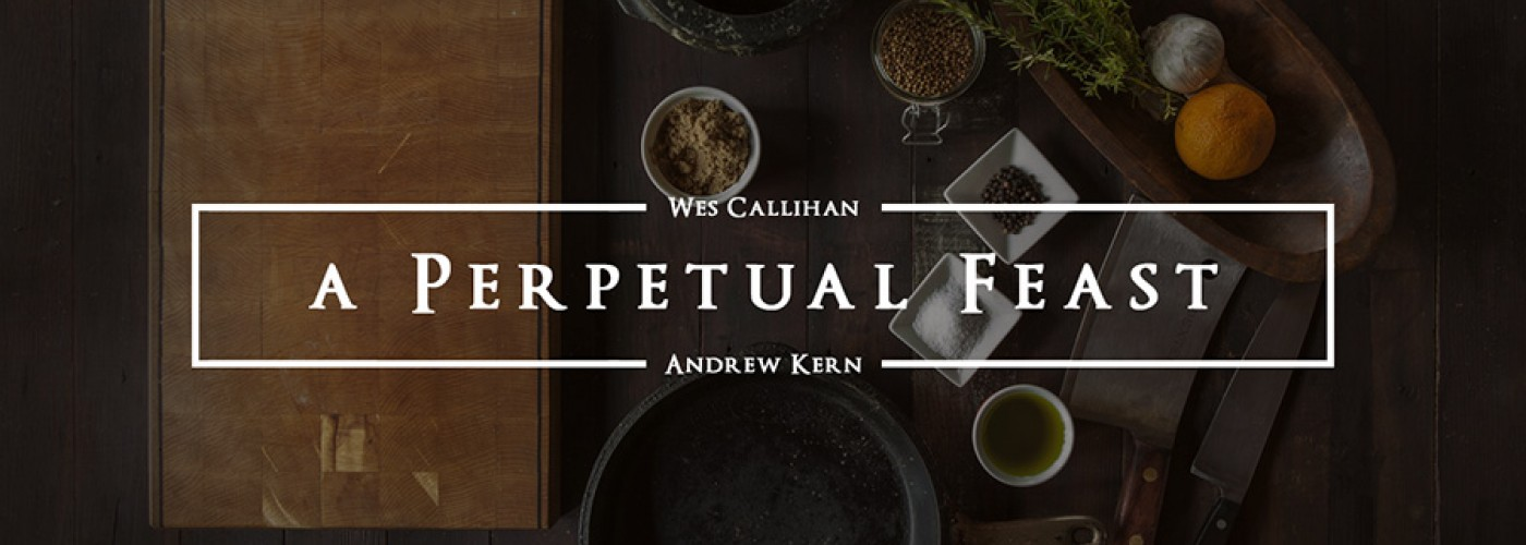 A Perpetual Feast #9: On Hospitality, Tradition, and Travel