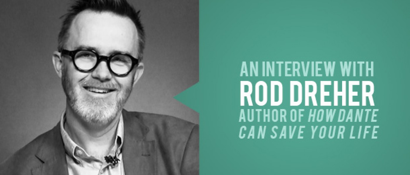 Podcast: Rod Dreher on How Dante Saved His Life