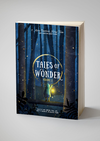 Tales of Wonder (Volume II): 8 More Essential Fairy Tales + Discussion Questions