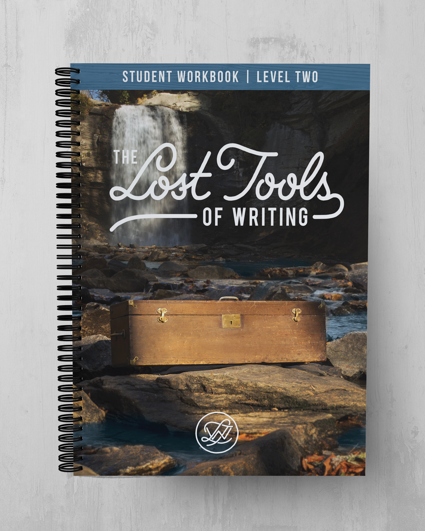 Lost Tools of Writing Level Two - Student Workbook