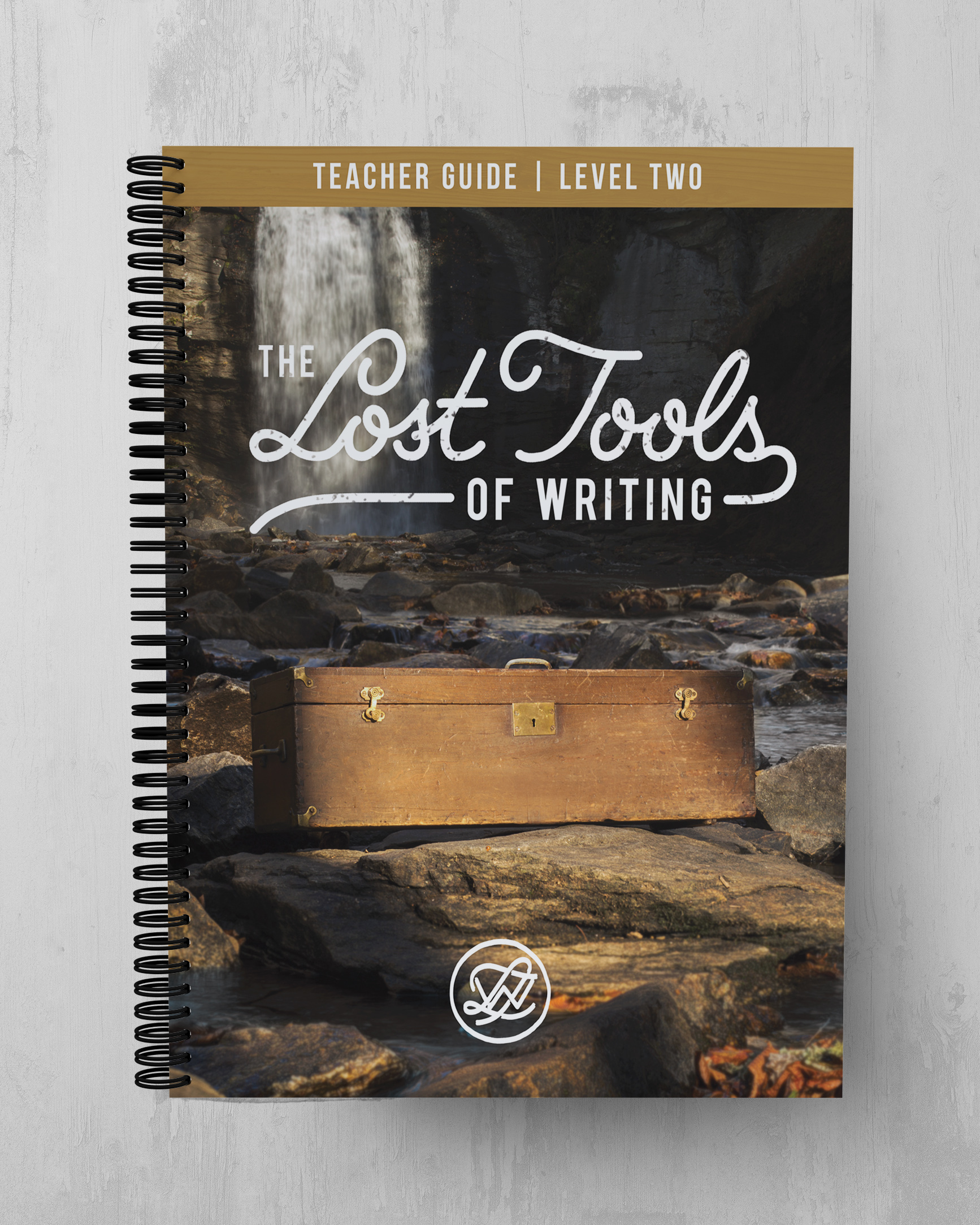 Lost Tools of Writing Level Two - Teacher Guide