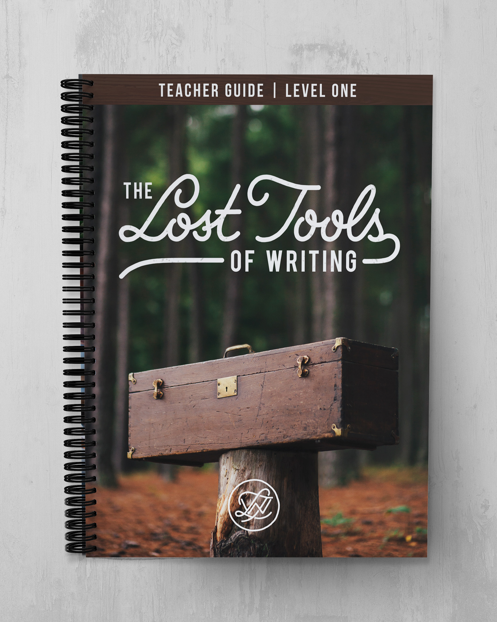Lost Tools of Writing Level One - Teacher Guide
